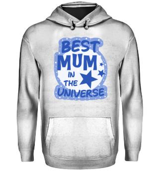 best mum in the universe - Muttertag