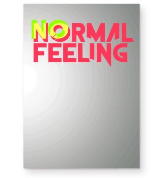 No normal feeling