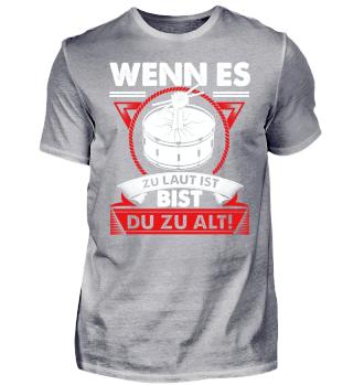T-Shirt für Drummer - Zu Laut Zu Alt!
