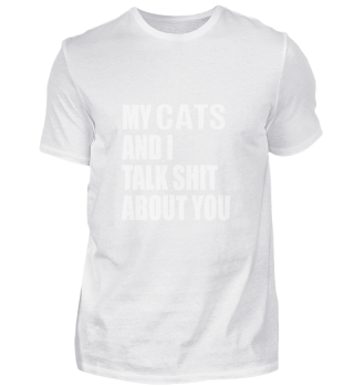 My Cat And I Talk About You FUNNY SHIRT