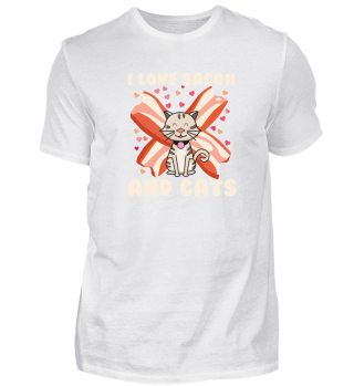 I love bacon and cats.
