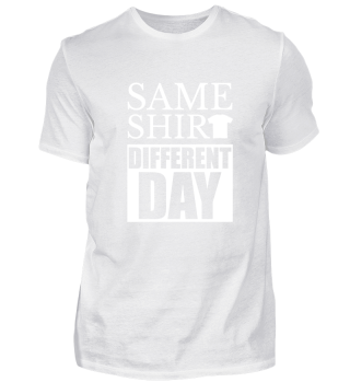 SAME SHIRT · DIFFERENT DAY #2.1