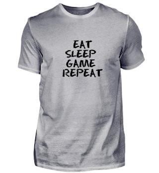 EAT SLEEP GAME REPEAT