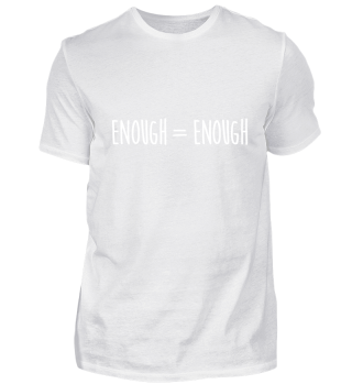 Enough is Enough Statement T-Shirt Tee