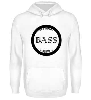 TURN UP THE SPEAKERS CAUSE I LOVE BASS