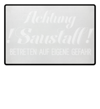 ACHTUNG SAUSTALL - Fußmatte