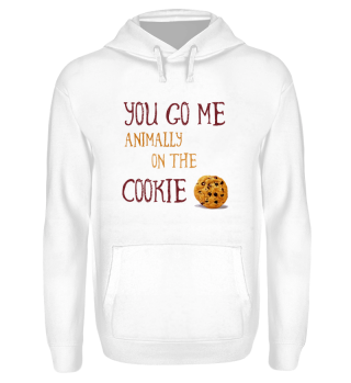 You go me animally on the Cookie