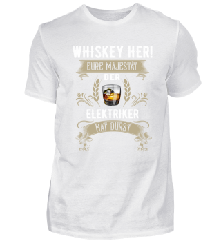 Whiskey her! Der Elektriker hat Durst
