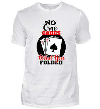 No One Cares What You Folded POKER