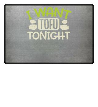 I want Tofu tonight Shirt