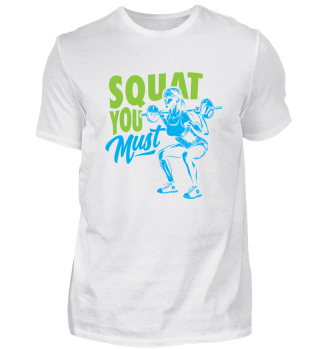 SQUAT YOU MUST Fitness Shirt