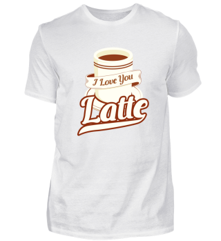 i love you a latte shirt,valentine's tee