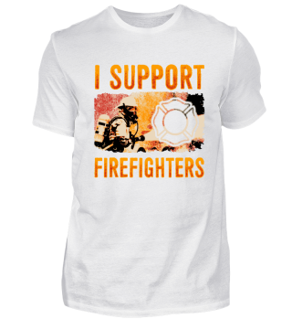 I Support Firefighters - Local Fire Department