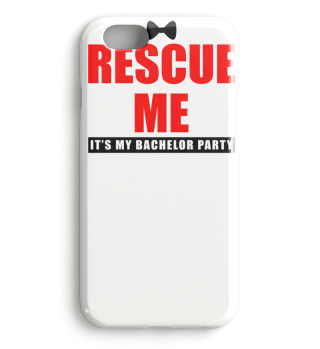 Rescue Me It's My Bachelor Party
