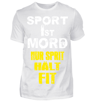 Sport ist Mord nur Sprit hält Fit