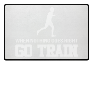 When Nothing Right GO TRAIN Jogging