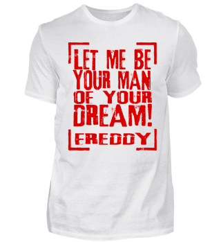 FREDDY Man Of Your Dream