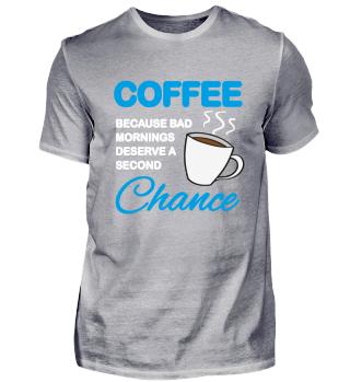 Coffee because bad mornings...