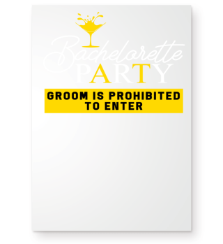 Bachelorette Party Groom is Prohibited.