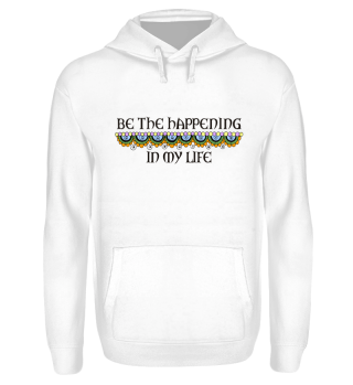 Be The Happening In My Life - black