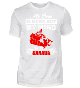 My body is here, my mind in Canada