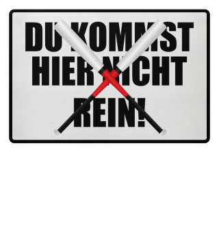 ★ DU KOMMST HIER NICHT REIN #4A