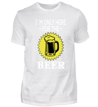 I´m only here for the beer