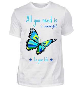 All you need is a wonderful butterfly