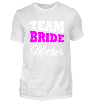 Team Bride Mother