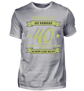 40. Geburtstag T-Shirt unperfekt
