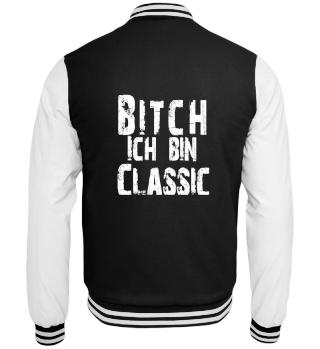 Bitch ich bin Classic