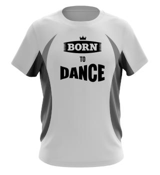 BORN TO DANCE Laufshirt