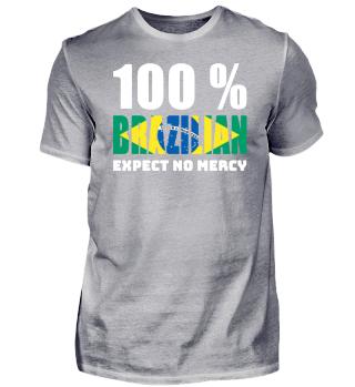 100 % BRAZILIAN - EXPECT NO MERCY