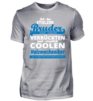 GESCHENK GEBURTSTAG STOLZER BRUDER VON Holzmechaniker
