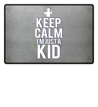 Keep Calm I'm Just A Kid (Boy)