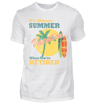 It`s Always Summer when you retired