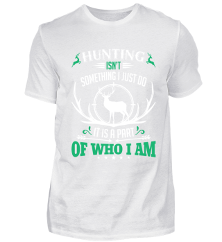 Hunting is a part of who I'am