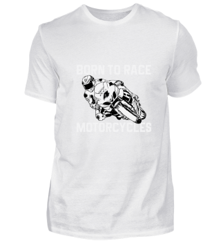 Born To Race Motorcycles Sport Gift