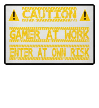 Caution gamer at work