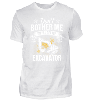 Excavator construction site - Don't bother me