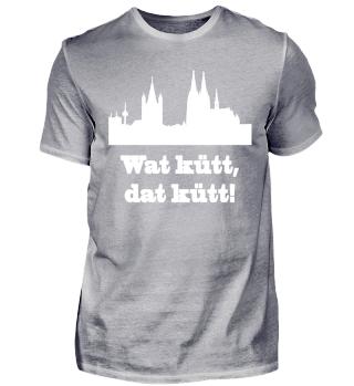 Köln / Kölsch: Wat kütt, dat kütt! - Geschenk Humor - Kölner Karneval - Kölle Alaaf - Kamelle