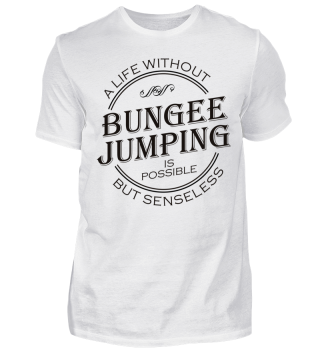 A life without BUNGEE JUMPING - black