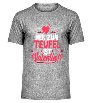 Wer zum Teufel ist Valentin?