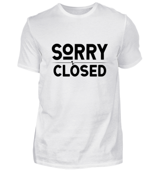 ☛ SORRY · CLOSED #1S