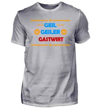 Geil Geiler GASTWIRT Beruf JGA 2017