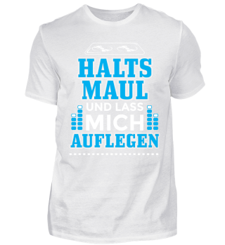 DJ Shirt Halts Mail Lass Mich Auflegen