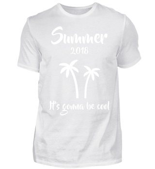 Summer 2018 - It's gonna be cool
