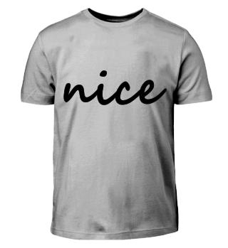 nice Design Statement Shirt Present