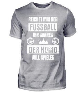 Fußball-Shirt | DER KÖNIG WILL SPIELEN