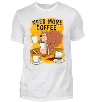 Funny coffee shirt - Need more Coffee